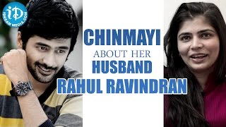 Chinmayi Reveals Secrets About Her husband Rahul Ravindran || Talking Movies With iDream