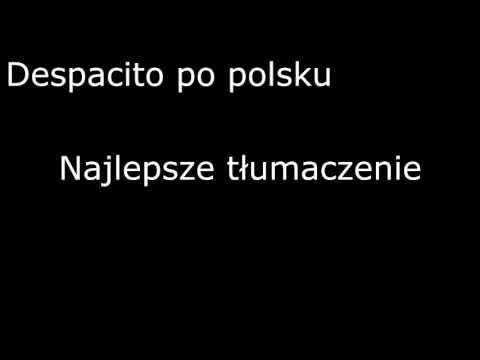 Despacito Po Polsku NAJLEPSZE TŁUMACZENIE PL