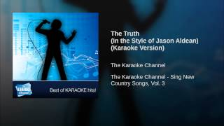 The Truth (In the Style of Jason Aldean) (Karaoke Version)