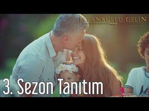 İstanbullu Gelin 3. Sezon Tanıtım