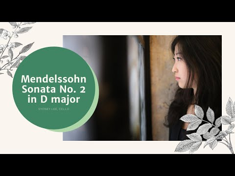 Mendelssohn Sonata No. 2 in D major, Op.58: Sydney Lee, cello