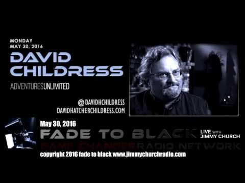 Ep. 463 FADE to BLACK Jimmy Church w/ David Hatcher Childress: Ancient Aliens LIVE