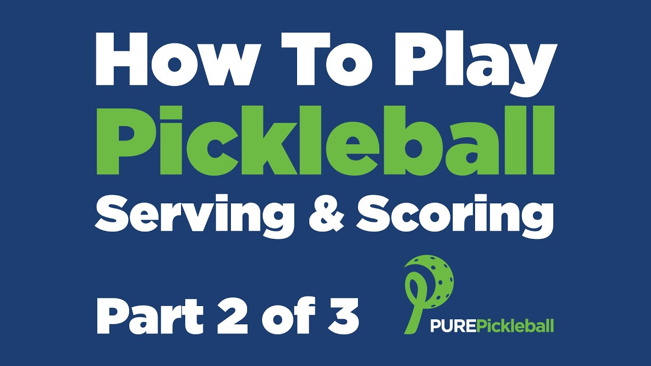 How To Play Pickleball: Part 2 of 3 - Serving & Scoring