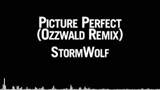 StormWolf - Picture Perfect (Ozzwald Remix)