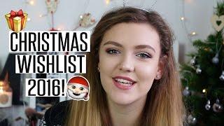 MY CHRISTMAS WISHLIST 2016!   Beauty Spectrum