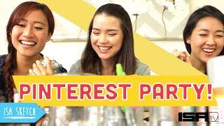 Pinterest Party! - An ISAtv Sketch