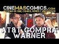 AT&T COMPRA WARNER: ¿CAMBIOS EN EL DCEU?