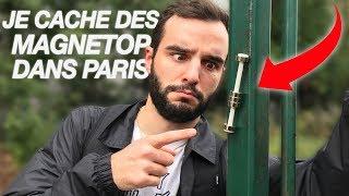JE CACHE PLEIN DE MAGNÉTOP DANS PARIS !