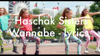 Haschak Sisters Wannabe - Lyrics