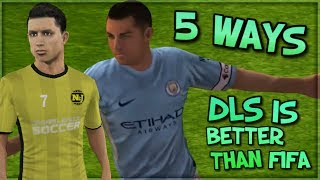 5 Reasons Why Dream League Soccer Is Better Than FIFA Mobile 18 S2