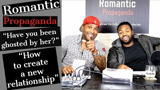 Podcast: Romantic Propaganda Episode 3 - Have you been ghosted by her + Creating a new relationship