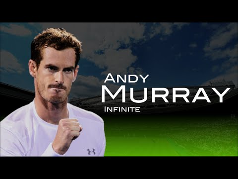 Andy Murray - Infinite ᴴᴰ