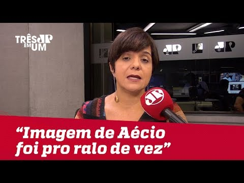 Vera Magalhães: 'Imagem pública de Aécio Neves foi para o ralo de vez'