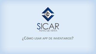 ¿Cómo usar la App de Inventarios con SICAR?