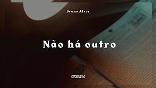 Não há outro - Bruno Alves | Devocional 06 - Vitohria Sounds