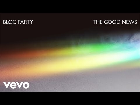 Bloc Party - The Good News (Official Audio)