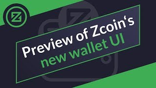 A preview of Zcoin's new Wallet UI