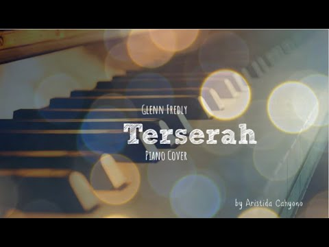 GLENN FREDLY - TERSERAH PIANO COVER