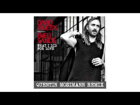 David Guetta - What I Did For Love (Quentin Mosimann Remix - Sneak Peek) Ft Emeli Sandé