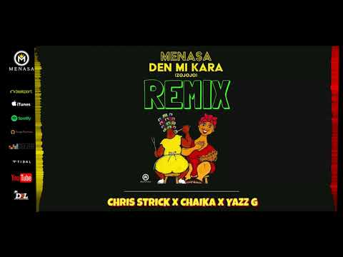 Den Mi Kara (REMIX) - Menasa x Chris Strick x Chaika x Yazzer G