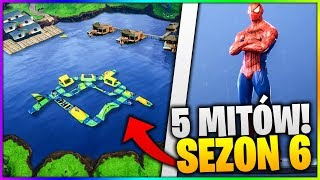 5 MITÓW W KTÓRE WIERZYSZ W FORTNITE SEZON 6 !! SEKRETY FORTNITE !!