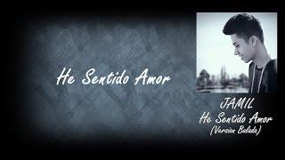 He Sentido Amor - Jamil (version balada) karaoke