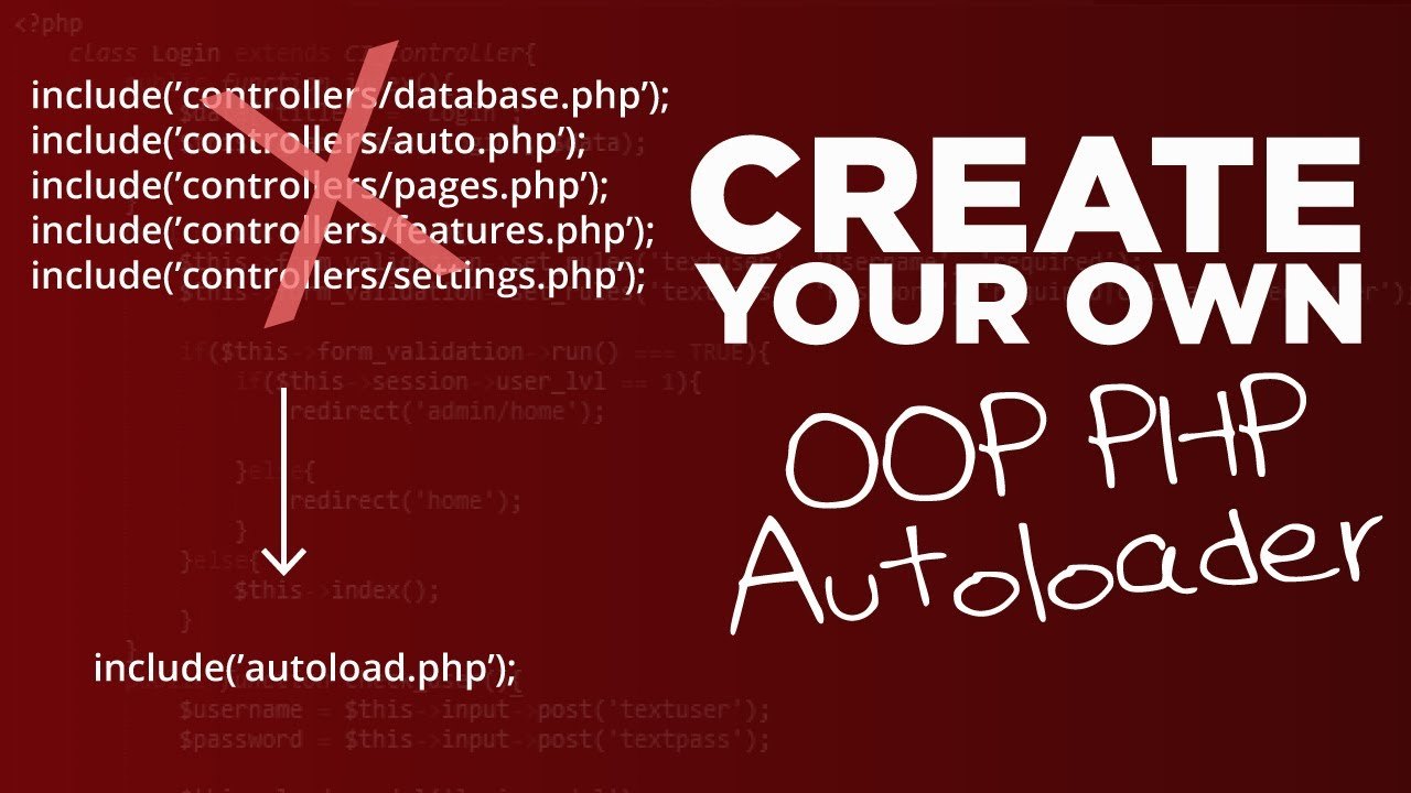 Load Classes Automatically In OOP PHP with an Autoloader - #70