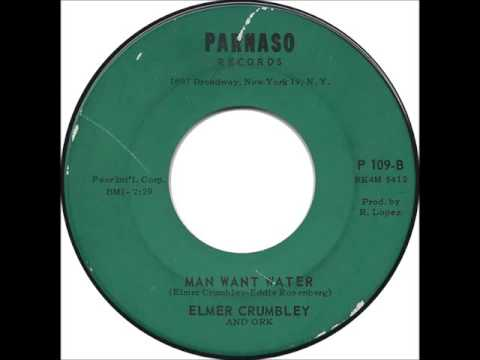 """Elmer Crumbley and Ork: """"Man Want Water"""""""