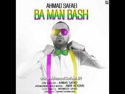 Ahmad Safaei - Ba Man Bash [ AhmadSafaei.IR ]