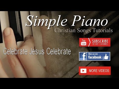 How to Play Celebrate Jesus Celebrate - Simple Piano Christian Songs Tutorials