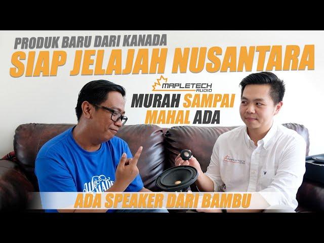 Mapletech Audio : Brand Audio Kanada, Siap Jelajah Pasar Indonesia