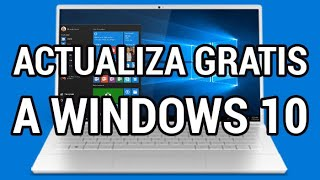 Actualiza gratis a Windows 10 antes de 2018 www.informaticovitoria.com