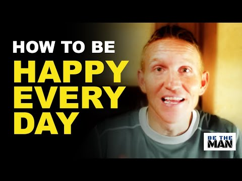 How to Be Happy and Enthusiastic Every Day- 7 Simple Steps