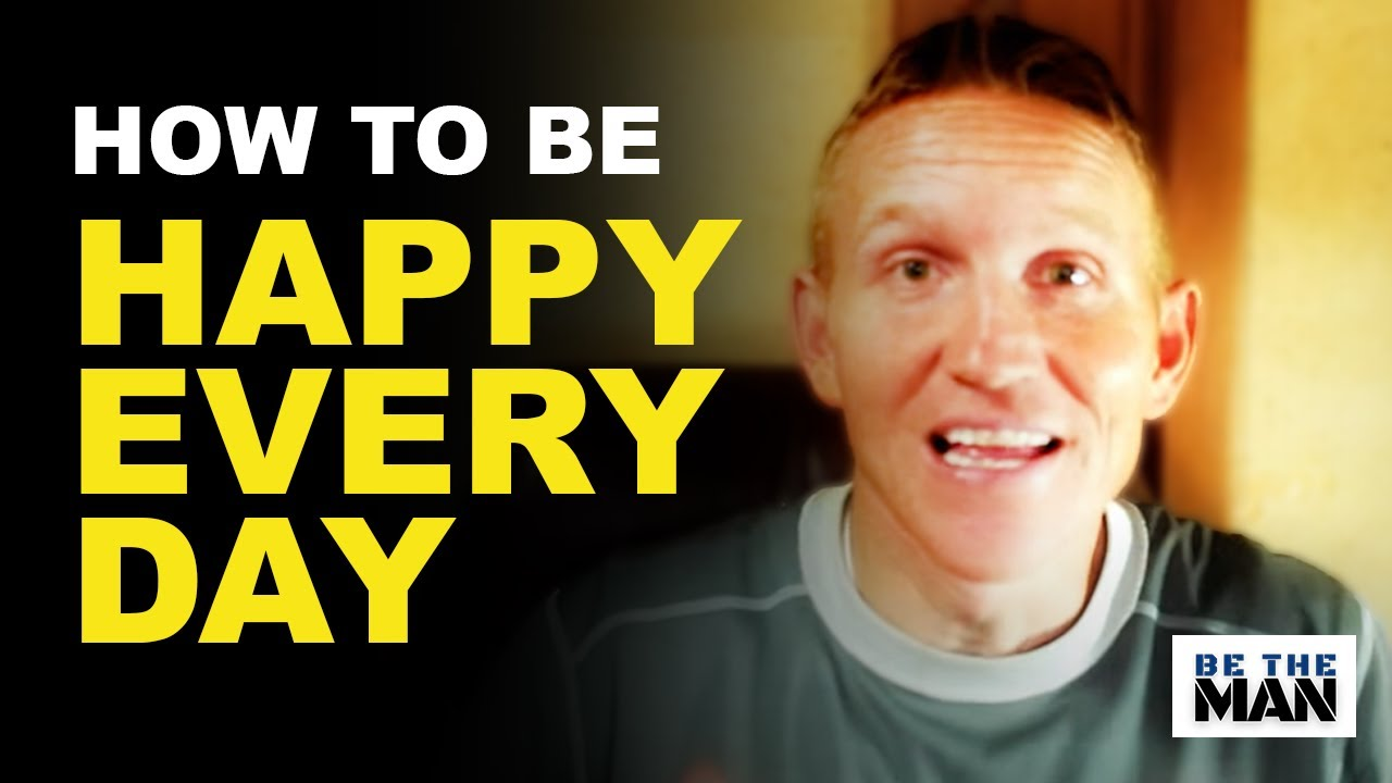 How To Be Happy And Enthusiastic Every Day 7 Simple Steps