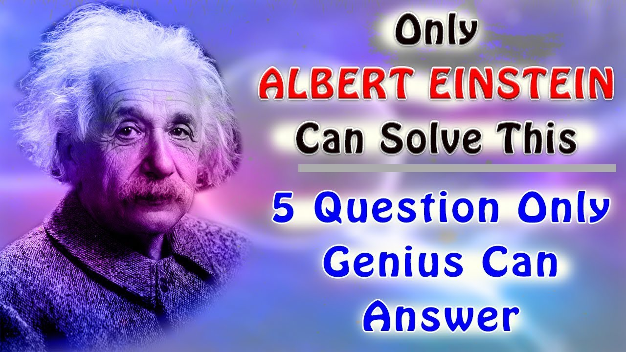 5 Easy Questions and answer Only a Genius Can Answer ...