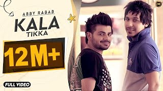 KALA TIKKA | ABBY  RABAB | YAAR ANMULLE RECORDS | FULL OFFICIAL SONG 2014
