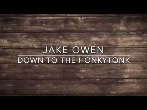 Jake Owen - Down To The Honkytonk (Lyrics)