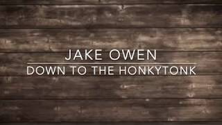Jake Owen - Down to the Honkytonk (Lyrics)