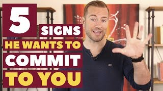 5 Signs He Wants To Commit To You | Relationship Advice For Women By Mat Boggs