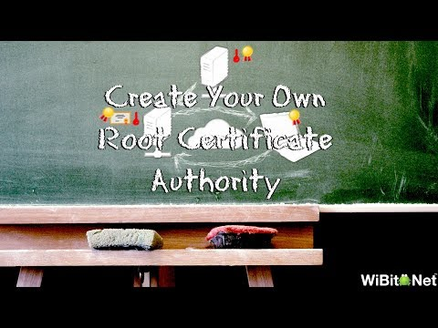 WiBisode: Create Your Own Root Certificate Authority
