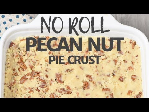 Easy No Fail Pecan Nut Pie Crust Recipe