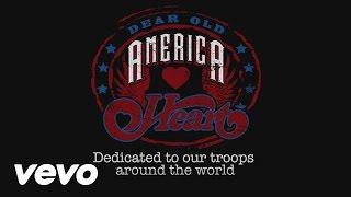 Heart - Dear Old America (AOL Veterans Version)