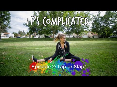Tap Or Slap • It's Complicated S1 E2 • Web Series