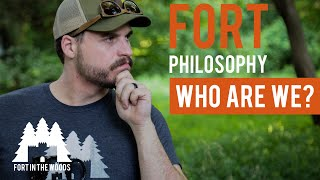 Fort Philosophy #3 | Who Are We? What is Fort in the Woods?