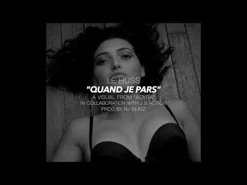 Youtube: Le Huss – Quand Je Pars