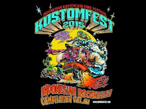 KUSTOMFEST 2015 - INDONESIAN ROCKABILLY COMPILATION Vol. 1