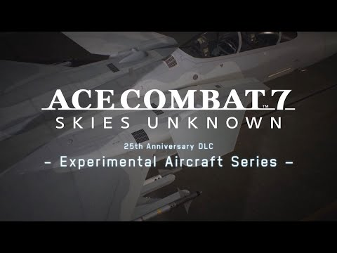 Ace Combat 7: Skies Unknown - 25th Anniversary Experimental Aircraft Series DLC Trailer