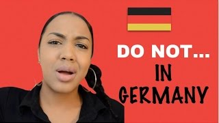 NO NO's IN GERMANY