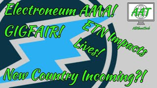 Electroneum Live AMA! New Country Incoming! Gig Fair! ETN Impacting Lives!