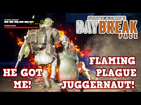 PLAGUE JUGGERNAUT RIPPED ME APART! THIS NEVER HAPPEN BEFORE|DAYBREAK DLC | STATE OF DECAY 2